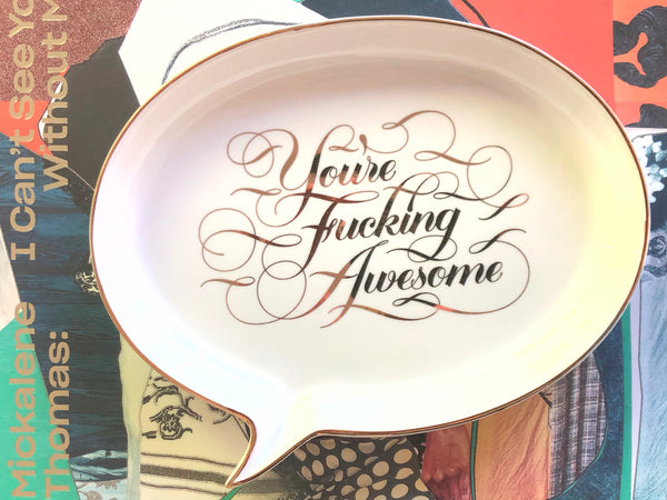 YOU'RE FUCKING AWESOME CERAMIC TRAY BY CALLIGRAPHUCK