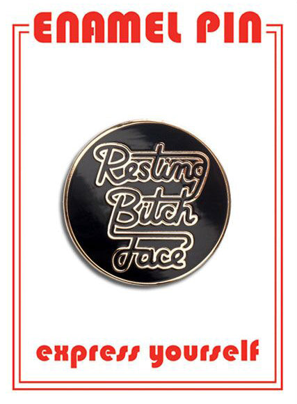 Resting Bitch Face Pin By The Found