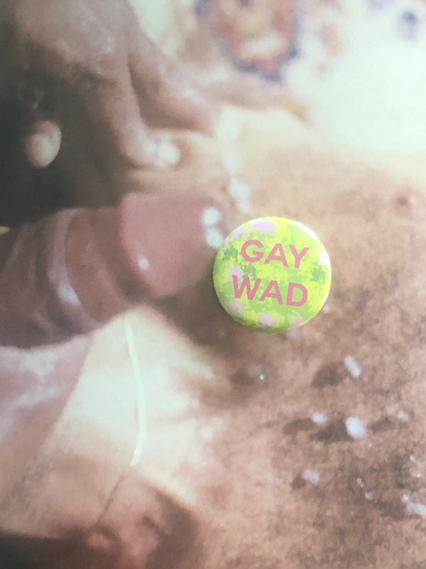 Gay Wad Button by Word for Word Factory