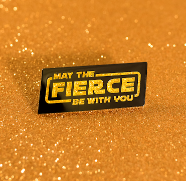 MAY THE FIERCE BE Pin by Gaypin'