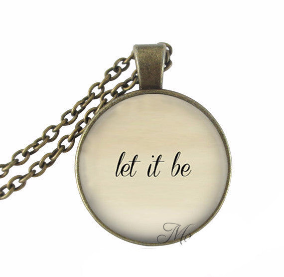 Quote Let It Be pendant necklace