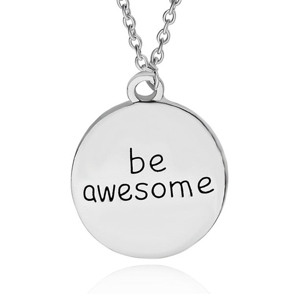 Quote Be Awesome Pendant Necklace