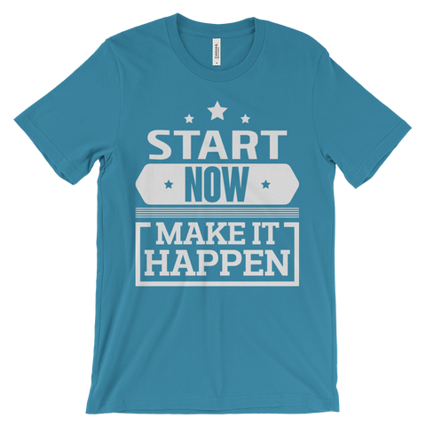 Start Now Make It Happen