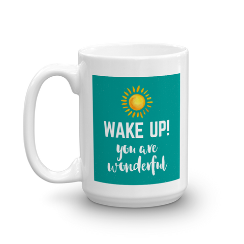 Wake Up You Are Wonderful