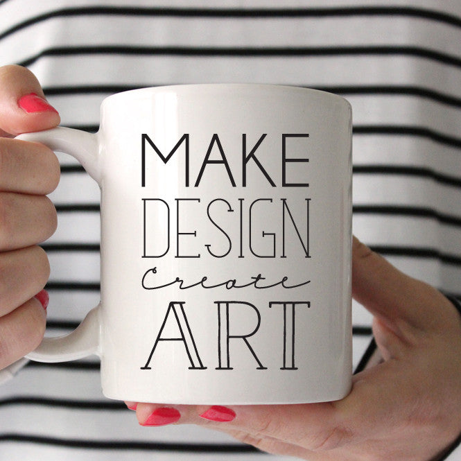 Make Design Create Art Coffee Mug