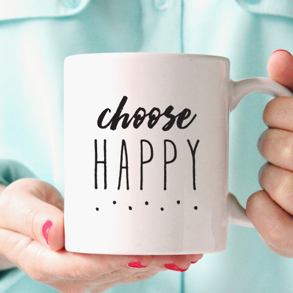 Choose Happy Coffee Mug