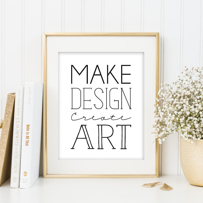 Make Design Create Art Print // Typography Art