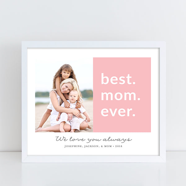 Best Mom Ever // Photo Quote Print
