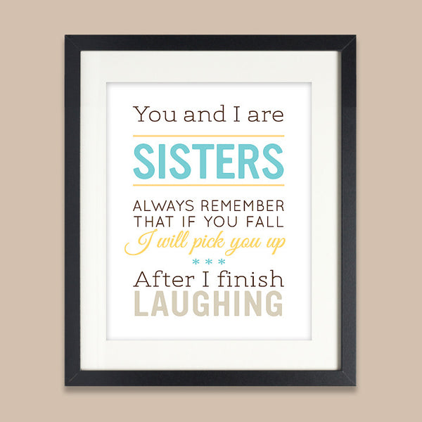Sisters Art Print // Funny Quote