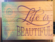 Plaque- Life is Beautiful