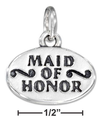 "Sterling Silver Oval ""Maid Of Honor"" Charm 