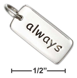 "Sterling Silver Inspirational ""Always"" ""Forever"" Message Tag Charm 