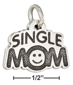 "Sterling Silver ""Single Mom"" Message Charm 
