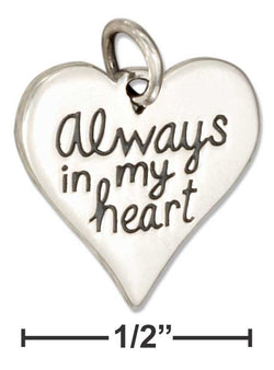 "Sterling Silver Heart Shape ""Always In My Heart"" Message Charm 