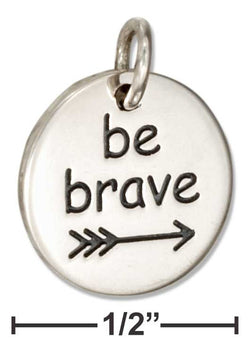 "Sterling Silver Round ""Be Brave"" Message Charm With Arrow 