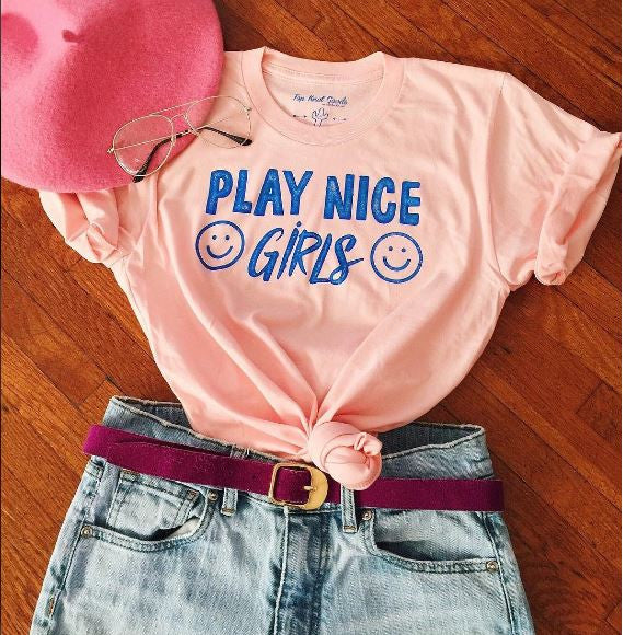PLAY NICE GIRLS TEE