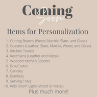 Coming Soon List of Personalization Options