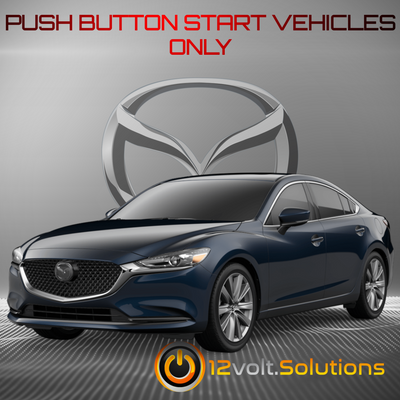 2014-2019 Mazda 6 Plug & Play Remote Start Kit (Push Button Start)