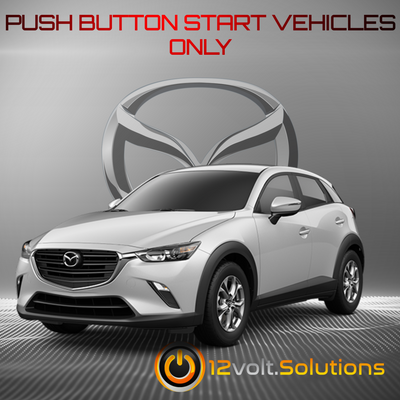 2016-2020 Mazda CX-3 Plug & Play Remote Start Kit (Push Button Start)