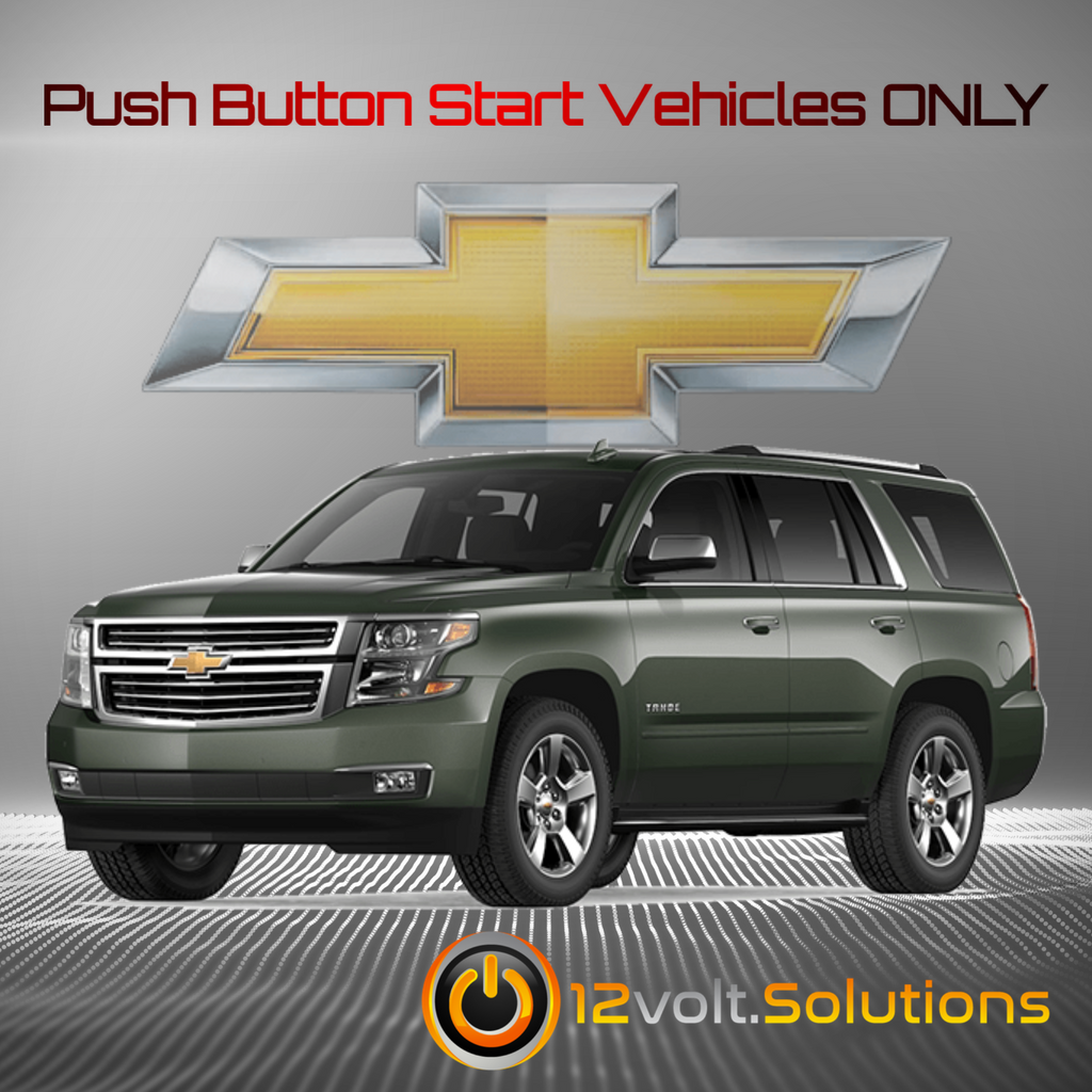 2015-2020 Chevrolet Tahoe Plug and Play Remote Start Kit (Push Button Start)