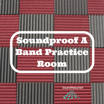 Soundproof A Band Practice Room