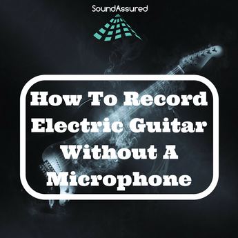 How To Record Electric Guitar Without Microphone