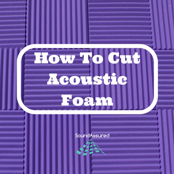 How To Cut Acoustic Foam