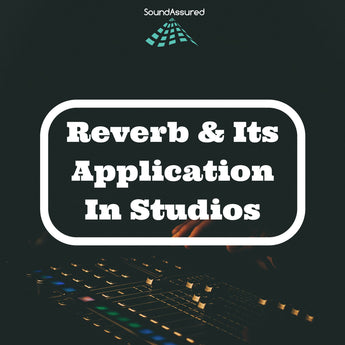 Reverberation And Its Application In Recording Studios