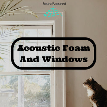 Will Acoustic Foam Help Outside Sounds From Coming Through Windows ?