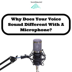 Why does your voice sound different when you record it through a microphone
