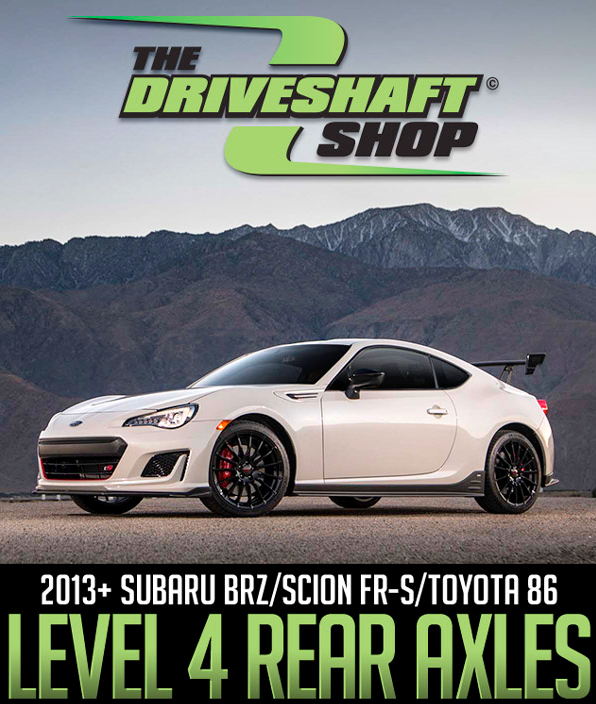 Driveshaft Shop 800hp Level 4 Rear Axles: 2013+ Subaru BRZ/Scion FR-S/Toyota 86