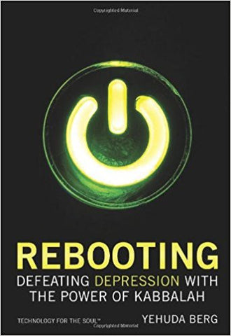 Rebooting: Defeating Depression with the Power of Kabbalah (Technology for the Soul) Hardcover
