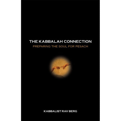 The Kabbalah Connection: Preparing the Soul for Pesach