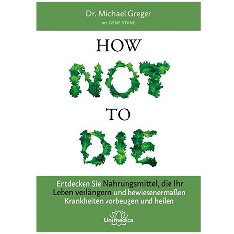 How Not to Die von Michael Greger