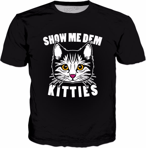 Show Me Dem Kitties T-Shirt - Funny Cat Sayings