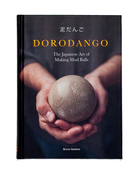 Dorodango: The Japanese Art of Making Mud Balls