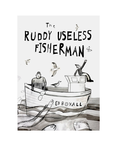 The Ruddy Useless Fisherman
