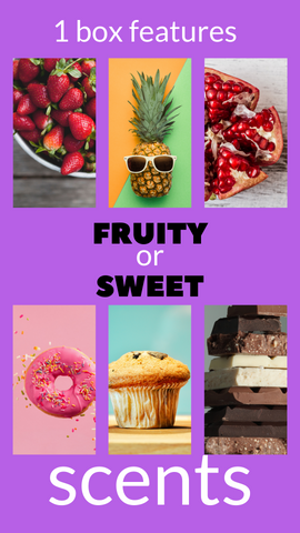 1 box features Fruity or Sweet scents