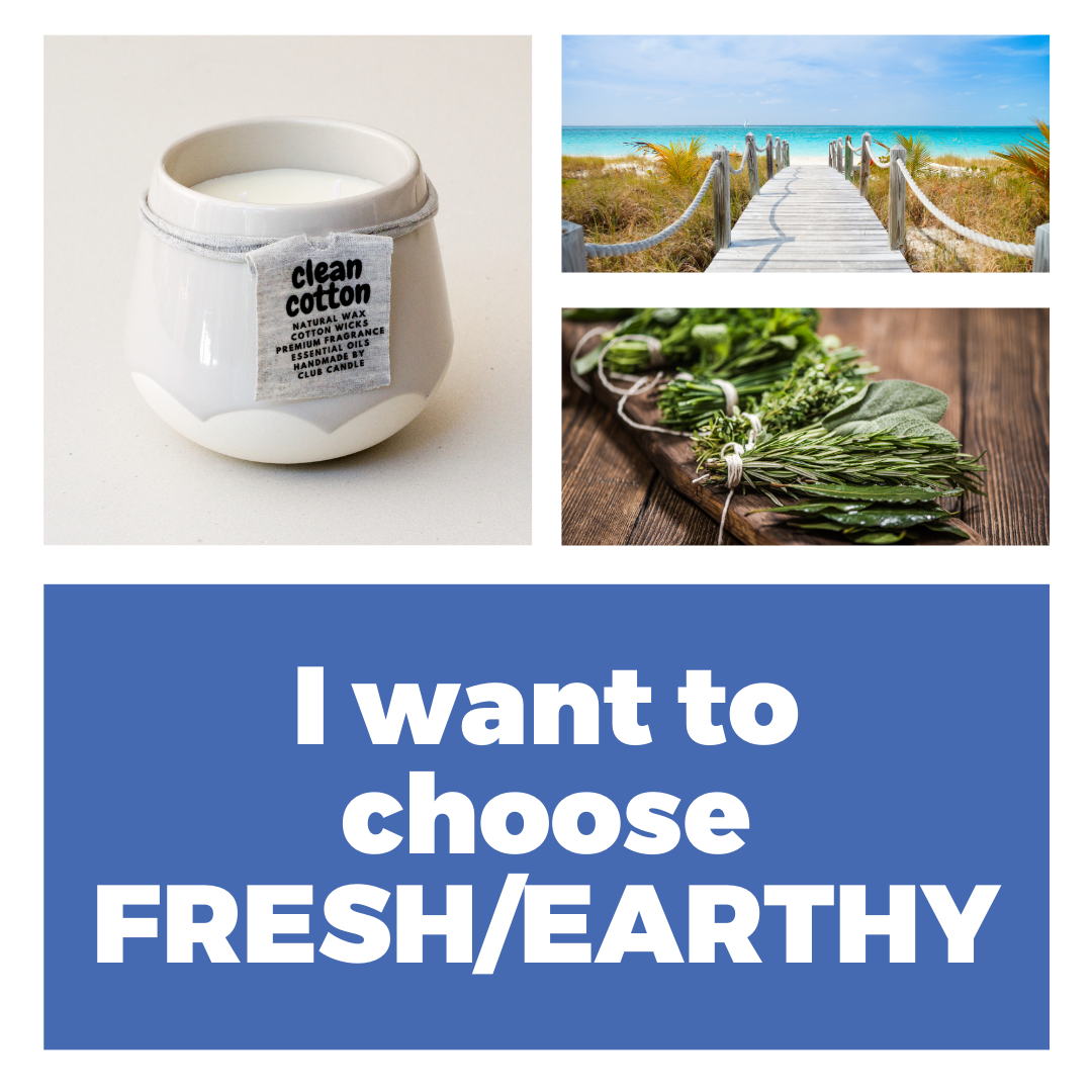 I want to choose Fresh / Earthy