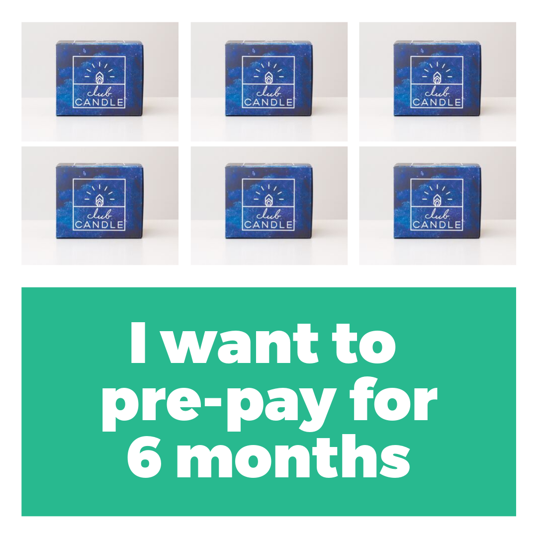 Pre pay 6 months Club Candle