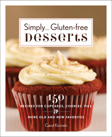 Simply Gluten Free Desserts cookbook by Carol Kicinski