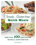Simply Gluten Free Quick Meals cookbook by Carol Kicinski