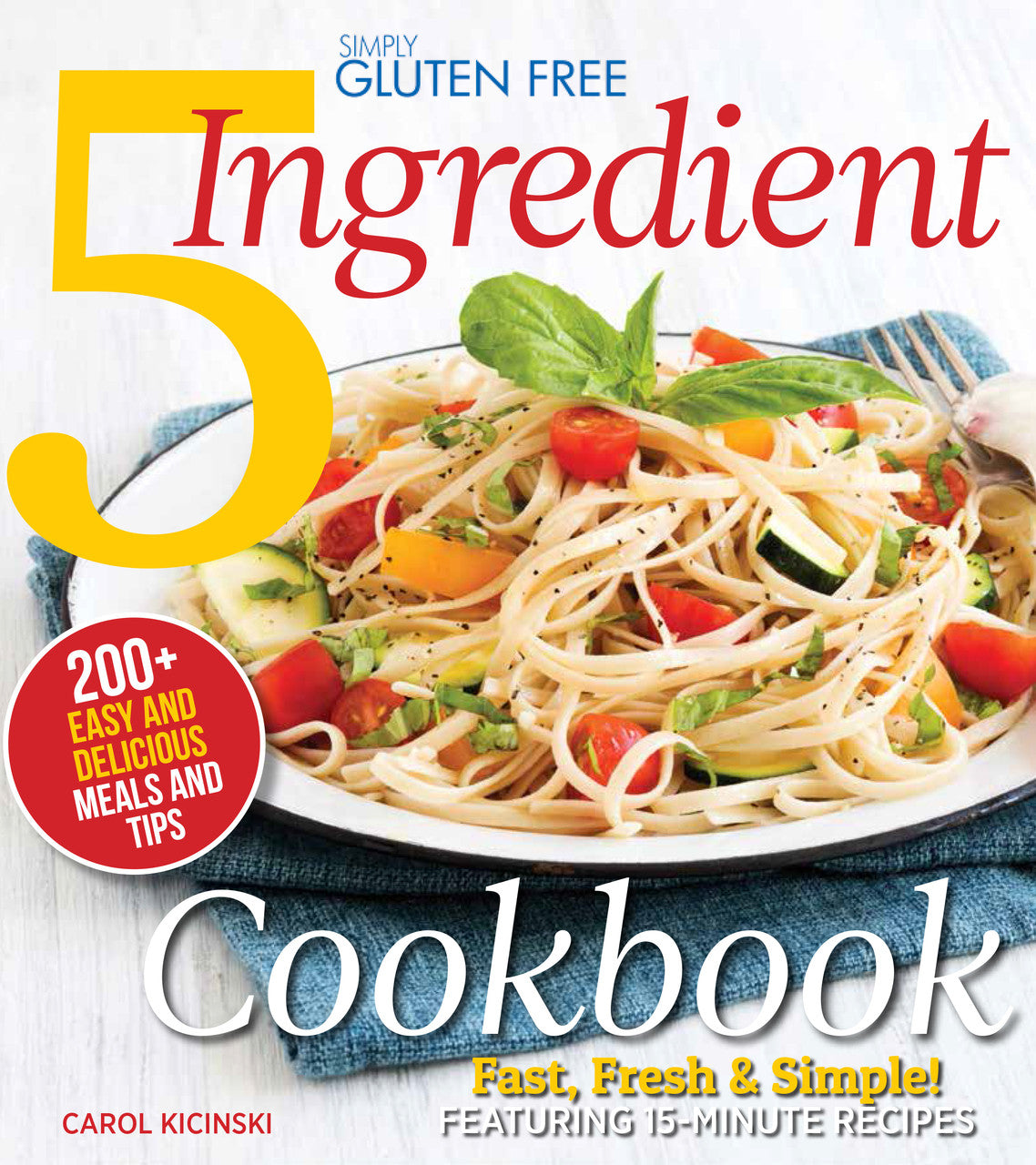 Simply Gluten-Free 5 Ingredient Cookbook SIGNED by Carol Kicinski