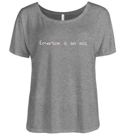 Emerson Is an Ass Slouchy Tee