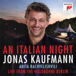 Jonas Kaufmann -  An Italian Night - Live From The Waldbühne Berlin (W/c 17/09/18)