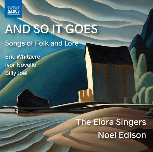 And So It Goes - The Elora Singers, Noel Edison (W/C 23/07)