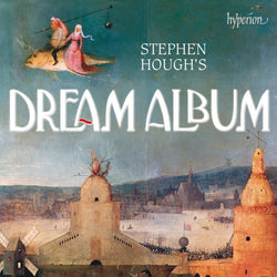 Stephen Hough's Dream Album (W/c 04/06)