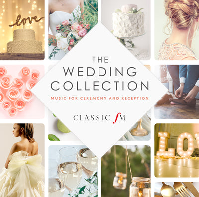 Classic FM The Wedding Collection (W/C 14/05)