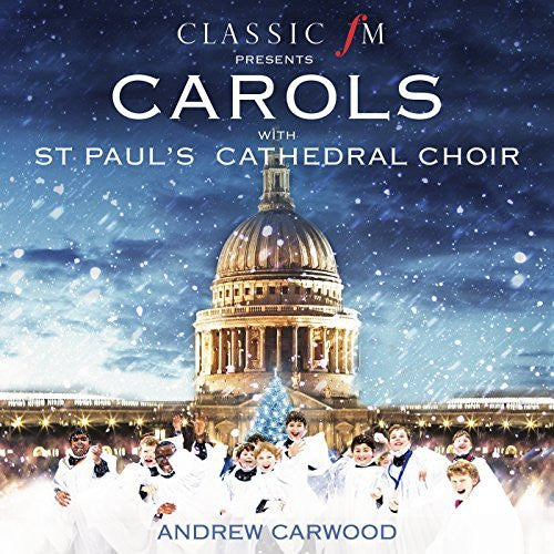 Carols with St Pauls Cathedral Choir