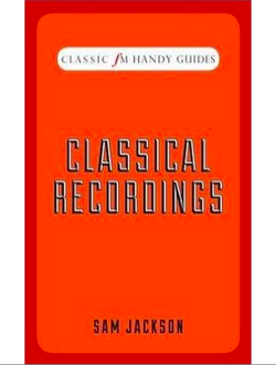 Classic FM Handy Guides: Classical Recordings (1-2 week wait)